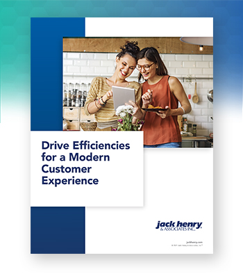 Drive efficiencies for a modern customer experience