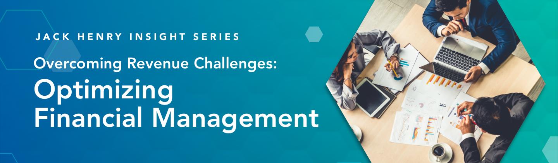 Jack Henry Insight Series Optimizing Financial Management