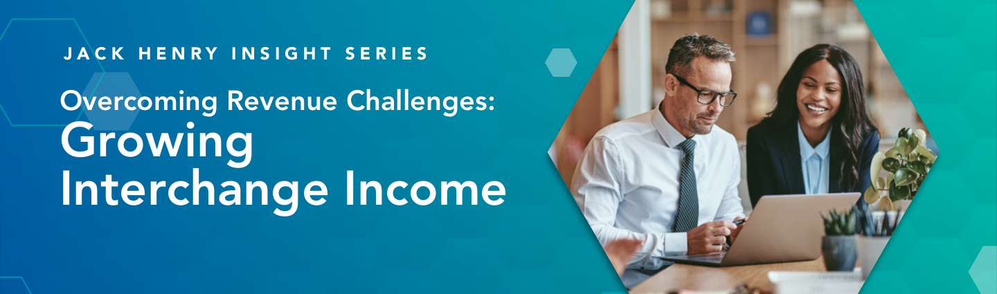 Jack Henry Insight Series Growing Interchange Income